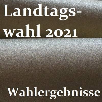 Landtagswahl 2021 Wahlergebnisse
